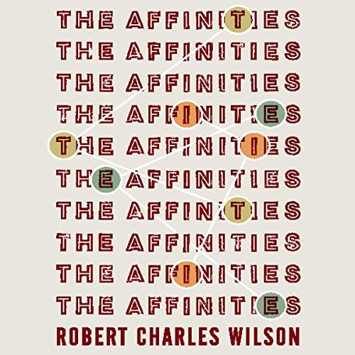 The Affinities, Robert Charles Wilson