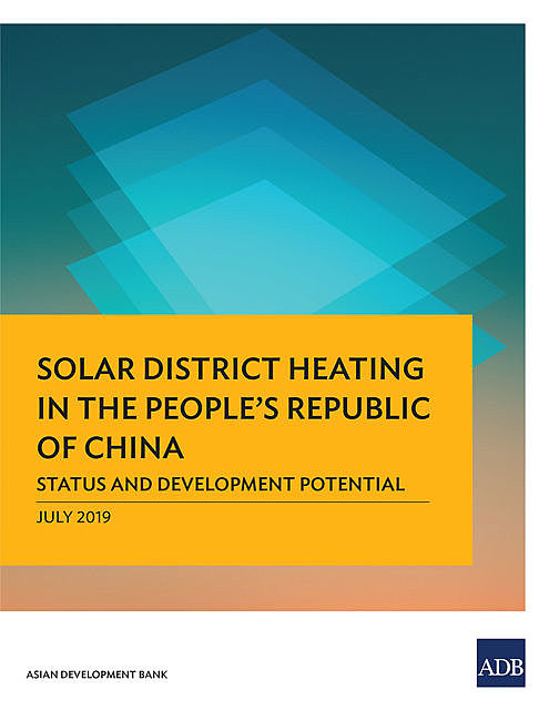 Solar District Heating in the People's Republic of China, Asian Development Bank