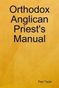 Orthodox Anglican Priest's Manual, Paul Taylor