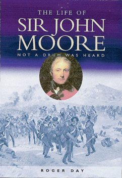Life of Sir John Moore, Roger Day