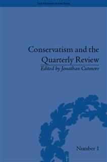 Conservatism and the Quarterly Review, Jonathan Cutmore