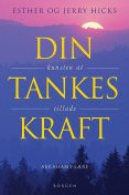 Din tankes kraft, Esther Hicks, Jerry Hicks