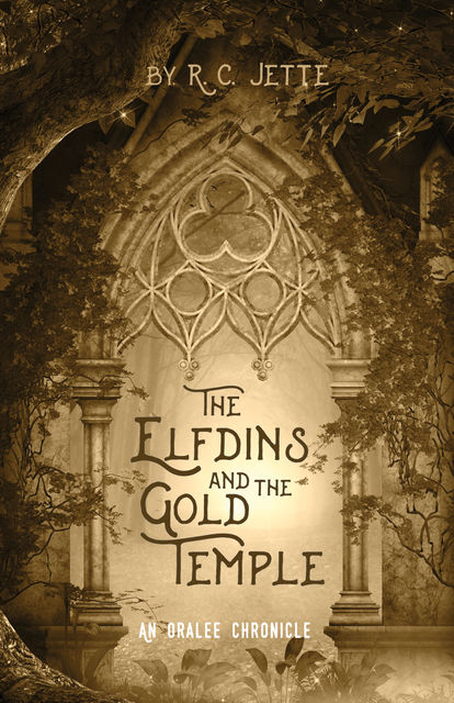 The Elfdins and the Gold Temple, R.C. Jette