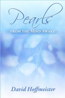 Pearls from the Mind Awake, David Hoffmeister