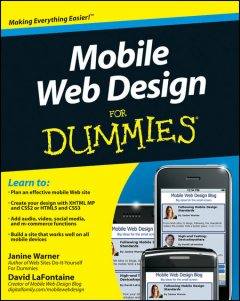 Mobile Web Design For Dummies, David LaFontaine, Janine Warner