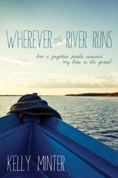 Wherever the River Runs, Kelly Minter