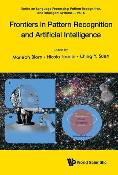 Frontiers in Pattern Recognition and Artificial Intelligence, Ching Y. Suen, Marleah Blom, Nicola Nobile