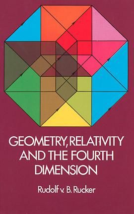 Geometry, Relativity and the Fourth Dimension, Rudolf Rucker