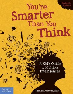 You're Smarter Than You Think, Ph.D., Thomas Armstrong