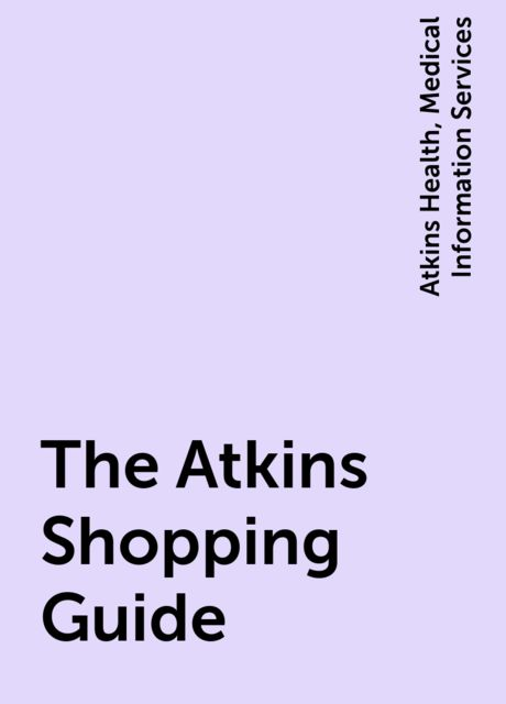 The Atkins Shopping Guide, Atkins Health, Medical Information Services