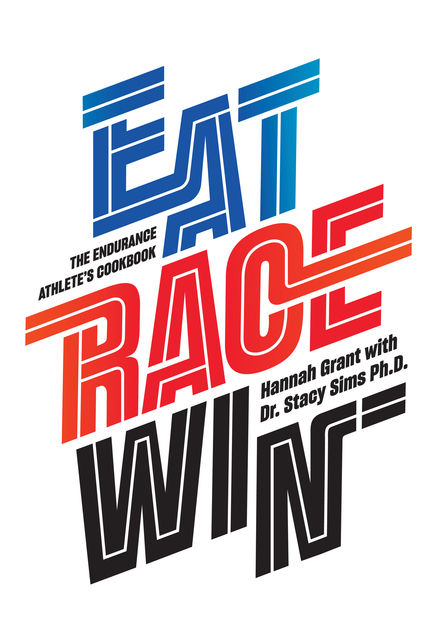 Eat Race Win, Hannah Grant, Stacy Sims