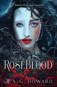 Roseblood, A.G.Howard