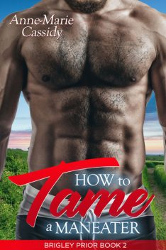How to Tame a Maneater, Anne-Marie Cassidy