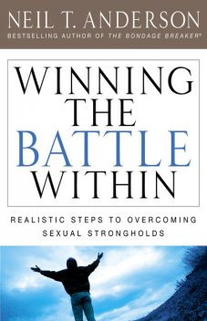 Winning the Battle Within, Neil T.Anderson