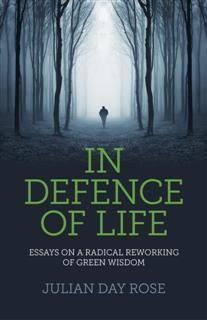In Defence of Life, Julian Rose