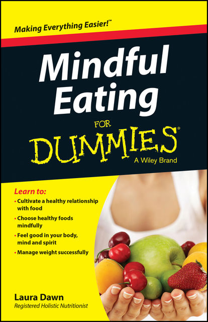 Mindful Eating For Dummies, Laura Dawn