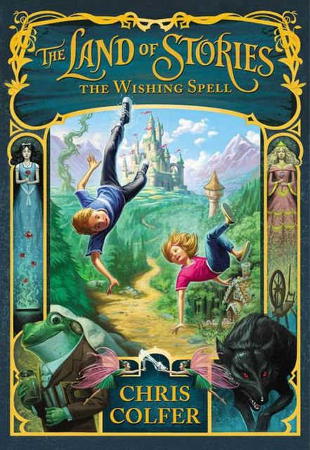 The Land of Stories: The Wishing Spell, Chris Colfer