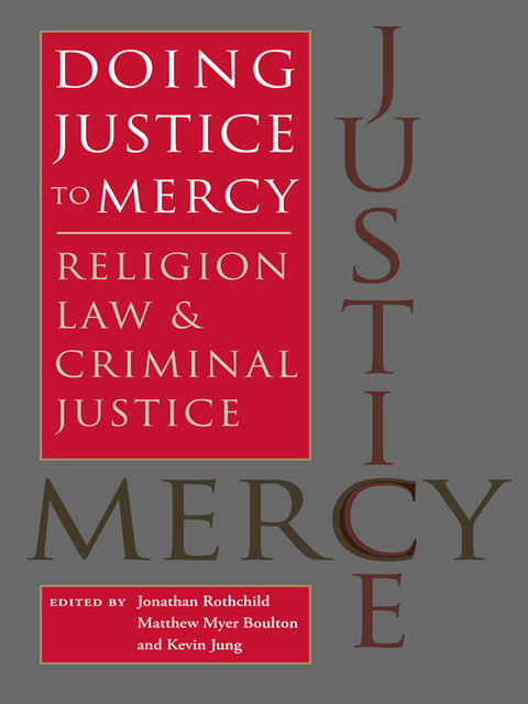 Doing Justice to Mercy, Jonathan Rothchild, Kevin Jung, Matthew Myer Boulton