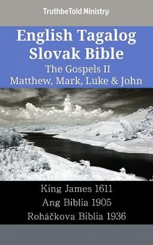 English Tagalog Slovak Bible – The Gospels II – Matthew, Mark, Luke & John, TruthBeTold Ministry