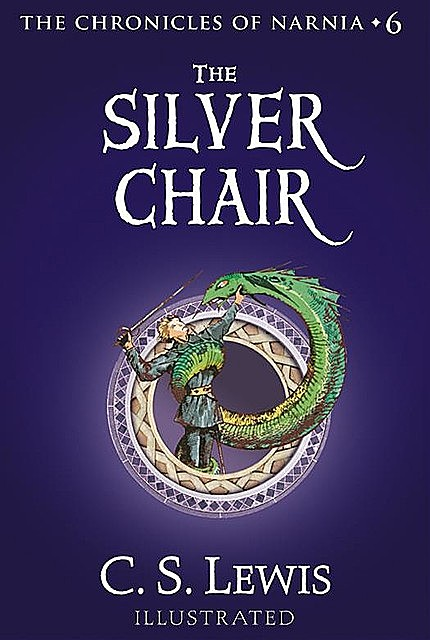 The Chronicles of Narnia 4. The Silver Chair, Clive Staples Lewis