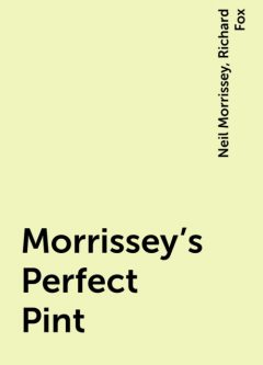 Morrissey's Perfect Pint, Richard Fox, Neil Morrissey