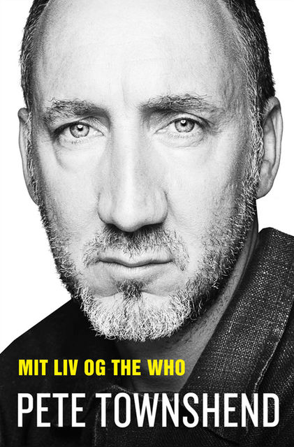 Pete Townshend – Mit liv og The Who, Pete Townshend