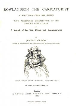Rowlandson the Caricaturist; a Selection from His Works. Vol. 2, Joseph Grego