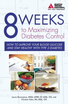 8 Weeks to Maximizing Diabetes Control, Christine Tobin, Laura Hieronymus