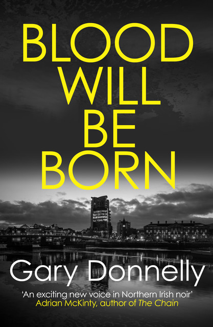 Blood Will Be Born, Gary Donnelly