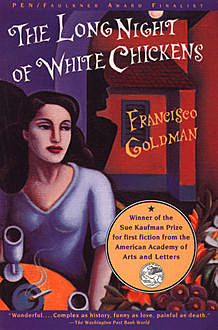 The Long Night of White Chickens, Francisco Goldman