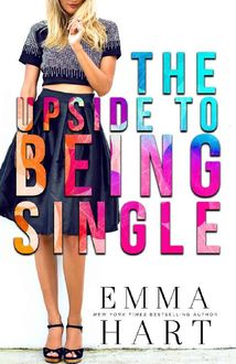 The Upside to Being Single, Emma Hart
