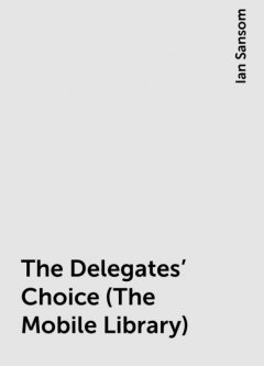 The Delegates' Choice (The Mobile Library), Ian Sansom