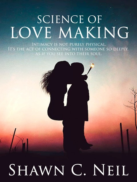 Science Of Love Making, Shawn C. Neil