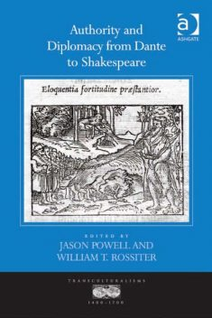 Authority and Diplomacy from Dante to Shakespeare, Jason Powell
