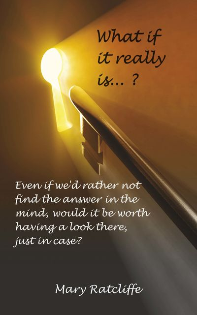What If It Really Is?, Mary Ratcliffe