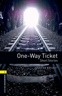 One-Way Ticket: Short Stories, Jennifer Bassett