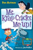 My Weird School #21: Ms. Krup Cracks Me Up!, Dan Gutman