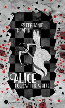 Alice – Follow the White, Stephanie Kempin