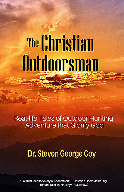 The Christian Outdoorsman, Steven George Coy