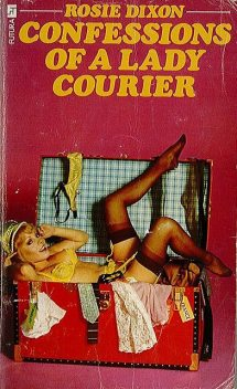 Confessions of a Lady Courier, Rosie Dixon