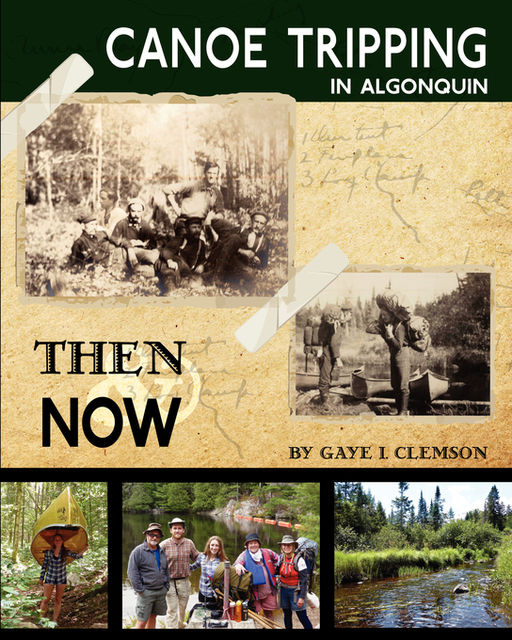 Canoe Tripping in Algonquin – Then & Now, Gaye Clemson
