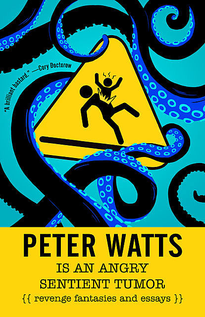 Peter Watts Is An Angry Sentient Tumor, Peter Watts