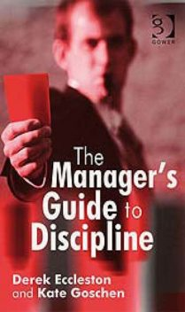 The Manager's Guide to Discipline, Kate Goschen