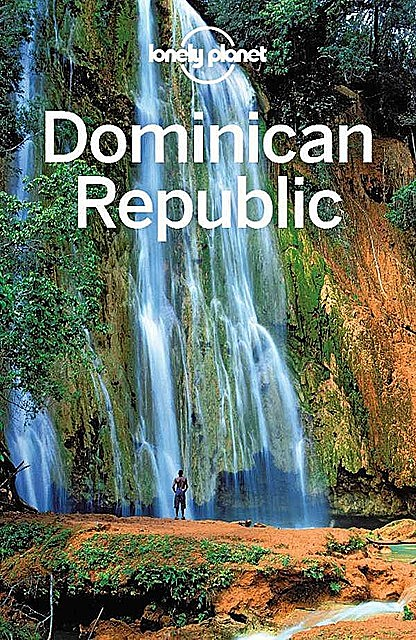 Lonely Planet Dominican Republic (Travel Guide), Michael, Kevin, Lonely, Planet, Grosberg, Raub