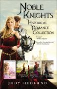 Noble Knights Historical Romance Collection, Jody Hedlund