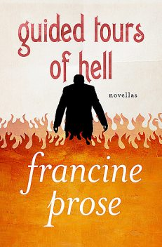 Guided Tours of Hell, Francine Prose