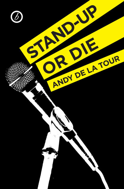 Stand-Up or Die, Andy de la Tour