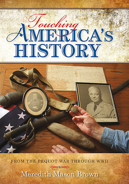 Touching America's History, Meredith Mason Brown
