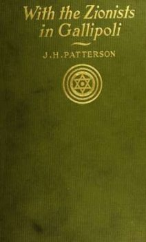 With the Zionists in Gallipoli, J.H.Patterson