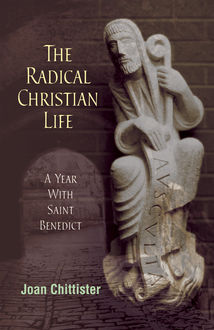 The Radical Christian Life, Joan Chittister